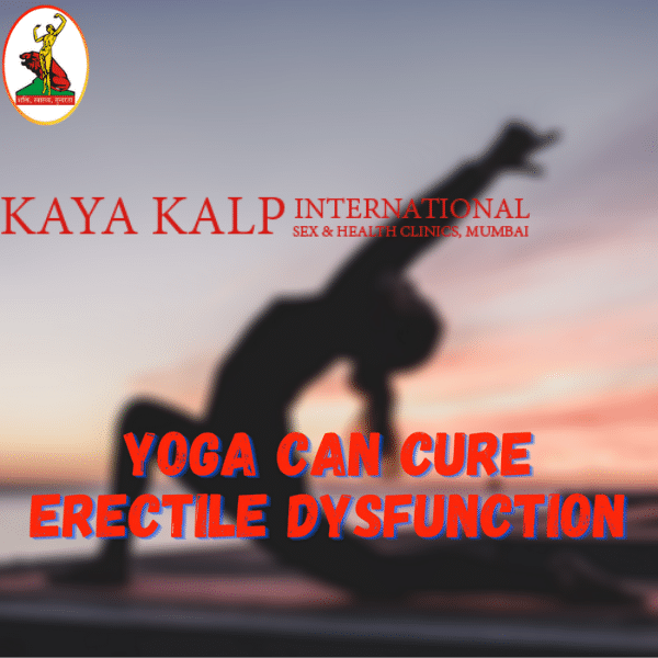 Yoga can cure Erectile Dysfunction